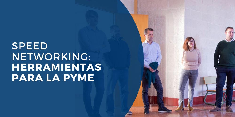 speed networking herramientas para las pymes master direccion y gestion empresas universidad de alicante