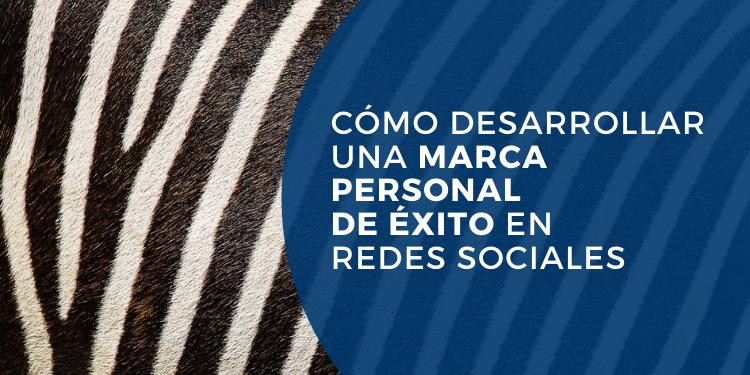 como desarrollar un marca personal de éxito en redes sociales