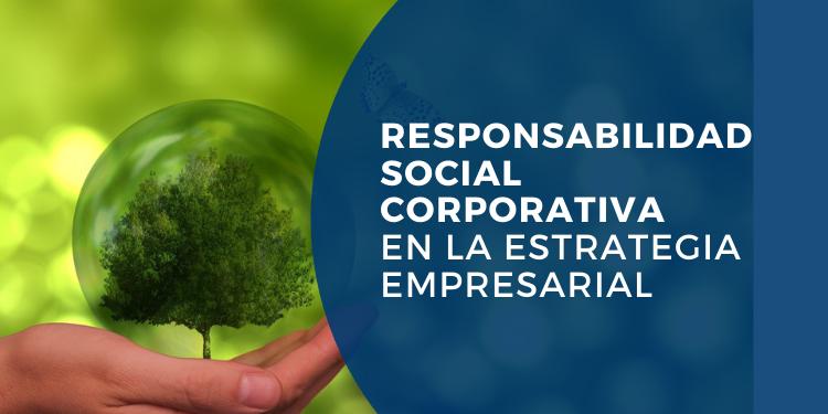 responsabilidad social corporativa RSC en la estrategia empresarial